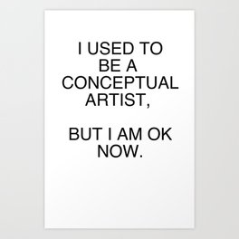 I am OK now Art Print