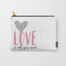 Love Is All You Need Carry-All Pouch