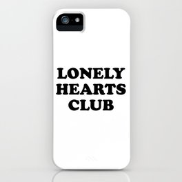 Lonely Hearts Club Typo iPhone Case