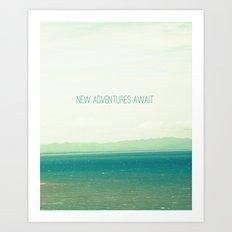 New Adventures Await Art Print