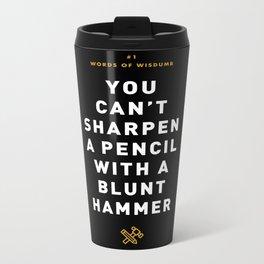 Words of Wisdumb #1 Metal Travel Mug