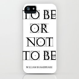 """""""To Be Or Not To Be"""" William Shakespeare iPhone Case"""
