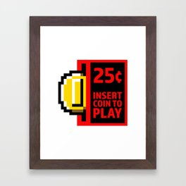 Insert coin to play Framed Art Print