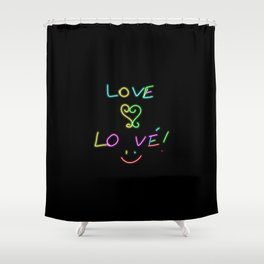 LOVE... Lo vé! Shower Curtain