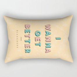 I Wanna Get Better Rectangular Pillow