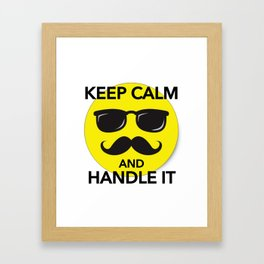 Keep Calm and Handle It Framed Art Print