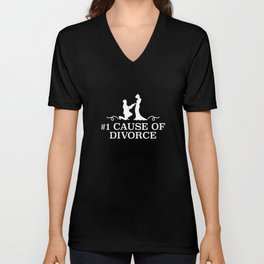 Number 1 Cause Of Divorce Unisex V-Neck