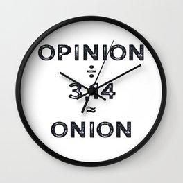 Pi day Opinon / Pi = Onion Math Joke Wall Clock