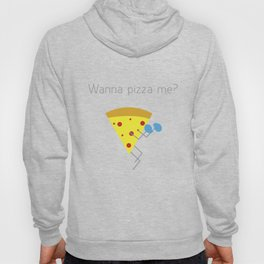You want a pizza me? Hoody
