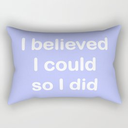 I believed - periwinkle Rectangular Pillow