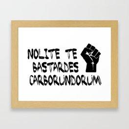 Nolite te bastardes Carborundorum - Handmaid's Tale Framed Art Print