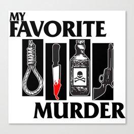 MY FAVORITE MURDER X BLACK FLAG Canvas Print