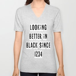 Looking Better In Black Since 1234 [White] Unisex V-Neck