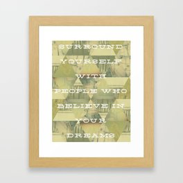 Surround Yourself Framed Art Print
