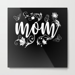 Mom Flowers Butterfly Design Metal Print