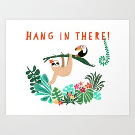 Hang in there! - Sloth Art Print