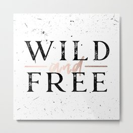 Wild and Free Rose Gold on White Metal Print