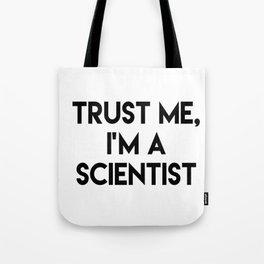 Trust me I'm a scientist Tote Bag
