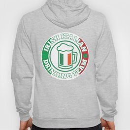 Irish Italian Drinking Team Italy Flag St Patricks Hoody