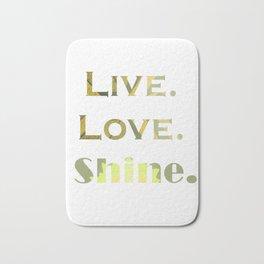 Live.Love.Shine. Bath Mat