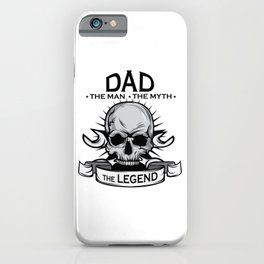 A Unique Detailed Skull Tee For Yourself? An Awesome T-shirt For Dad The Man The Myth The Legend iPhone Case