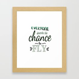 Everyone Deserves The Chance To Fly | Defying Gravity Framed Art Print