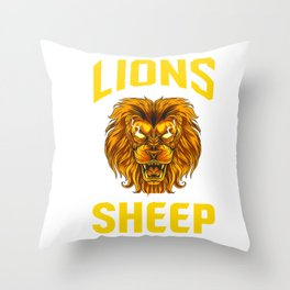 Lions Do Not Lose Sleep Over The Opinions Of Sheep Throw Pillow