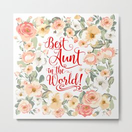 Best Aunt in the World! (Rustic Flowers P1) Metal Print