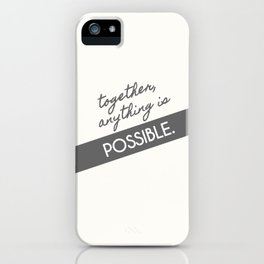Together, Anything is Possible iPhone Case