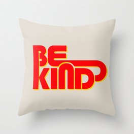 BE KIND - bright typography Throw Pillow