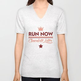 Run Now, Chocolate Later Unisex V-Neck