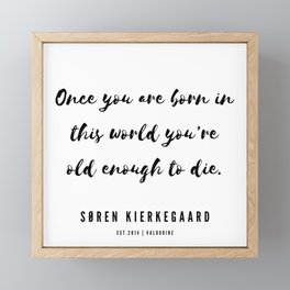 6    | Søren Kierkegaard Quotes | 190523 Framed Mini Art Print