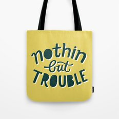 Nothing But Trouble Tote Bag