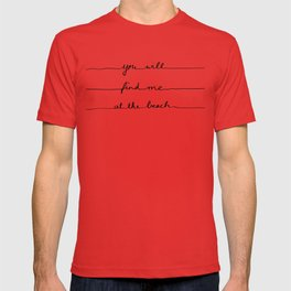 You will find me at the beach T-shirt
