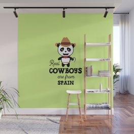 Real Cowboys are from Spain T-Shirt for all Ages Wall Mural