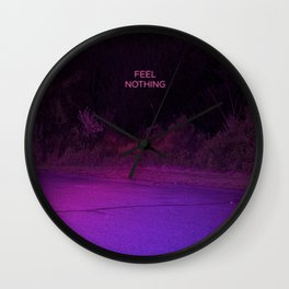 Feel Nothing Wall Clock