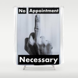 No Appointment Necessary (Blk) Shower Curtain