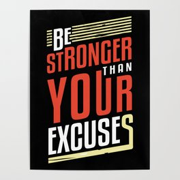 Be Stronger Than Your Excuses | Motivation Poster