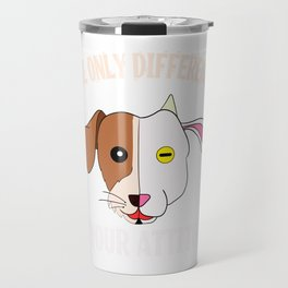 """A Cool Attitude Tee For You Saying """"The Only Difference Is Your Attitude"""" T-shirt Design Personality Travel Mug"""