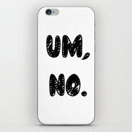 UM, NO. - White -   White Case   iPhone Skin