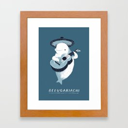 belugariachi Framed Art Print