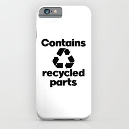 Contains Recycled Parts. Prosthetic limb, Amputee iPhone Case