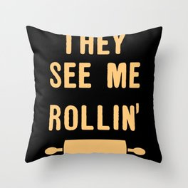 They See Me Rollin Throw Pillow