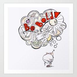 Be Bold! Art Print