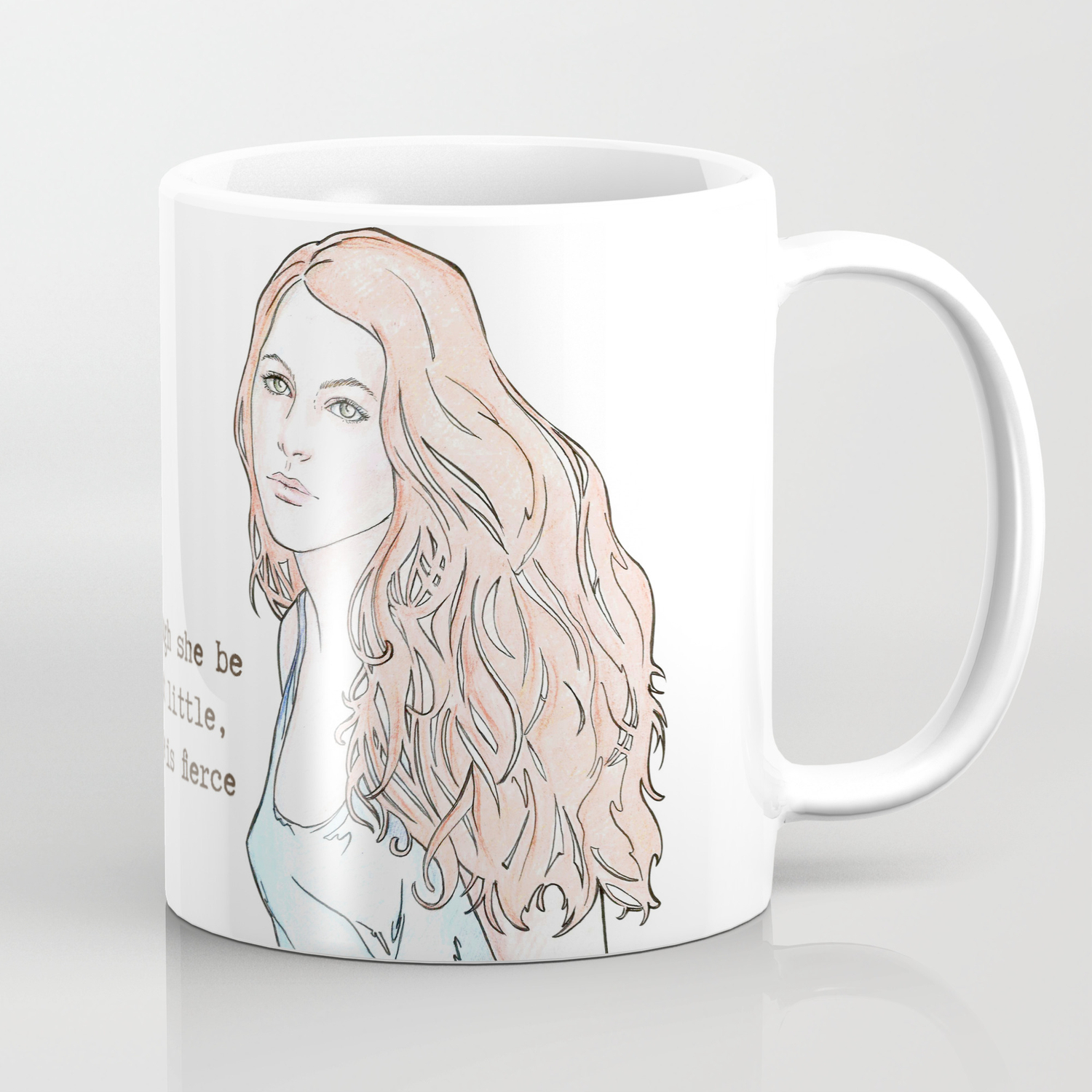 Though She Be But Little She Is Fierce Coffee Mug By Lauramss Society6