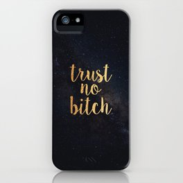 trust no bitch iPhone Case