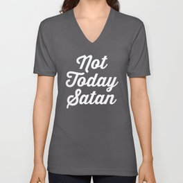 Not Today Satan Funny Quote Unisex V-Neck