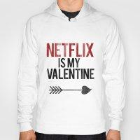 netflix Hoodies featuring Netflix is my Valentine by RexLambo