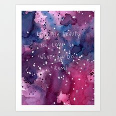 let the beauty you love be what you do Art Print
