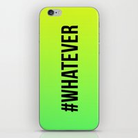 whatever iPhone & iPod Skins featuring WHATEVER by #ARTIST